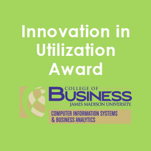 JMU CIS and BSAN's Innovation in Utilization Award